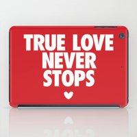True Love Never Stops iPad Case