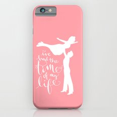 Time of My Life Slim Case iPhone 6s