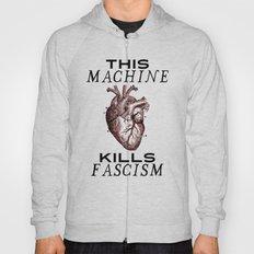 This Machine Kills Fascism Hoody