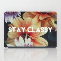 STAY CLASSY iPad Case