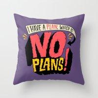 I Have A Plan... Throw Pillow