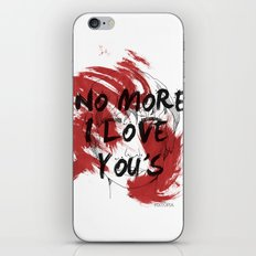 No more I love you's iPhone & iPod Skin