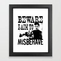 I Aim To Misbehave Framed Art Print