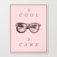 2 Cool 2 Care Canvas Print
