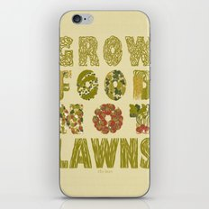 Grow Food Not Lawns iPhone & iPod Skin