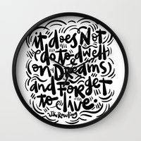 Do Not Dwell On Dreams..… Wall Clock