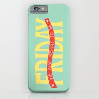 Friday, We Are Meant to Be iPhone 6 Slim Case