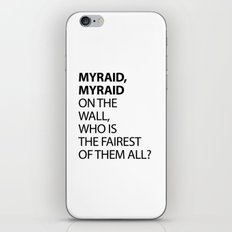 MYRAID, MYRAID  ON THE WALL,  WHO IS THE FAIREST OF THEM ALL? iPhone & iPod Skin