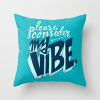 Please Consider My Vibe Throw Pillow