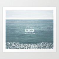 Slow Down, Breath, Re-Fo… Art Print