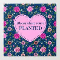 Bloom Where You''re Plan… Canvas Print