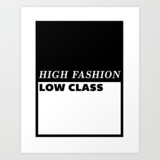 High Fashion Low Class Art Print
