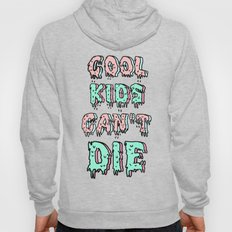 Cool Kids Cant Die Hoody