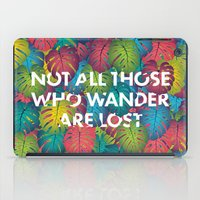 Not All Those Who Wander… iPad Case