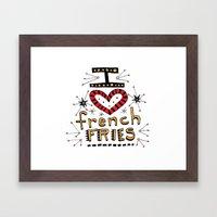 I Love French Fries Framed Art Print