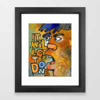 It Will Get Done Framed Art Print