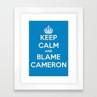 Keep Calm and Blame Cameron Framed Art Print