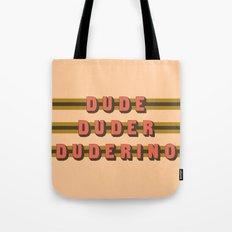 The Dude Duder Duderino (Rule of Threes) Tote Bag