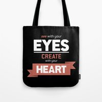 ...Create With Your Hear… Tote Bag