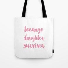 Teenage Daughter Survivo… Tote Bag