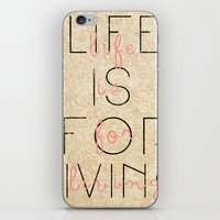 life is for living  iPhone & iPod Skin
