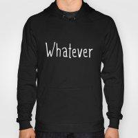 Whatever (on black) Hoody