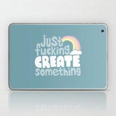 Just Fucking Create Something Laptop & iPad Skin