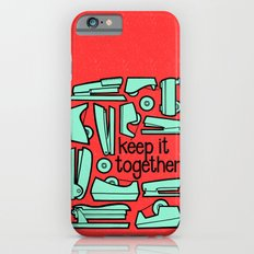 keep it together Slim Case iPhone 6s