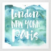 London, New York, Paris … Art Print