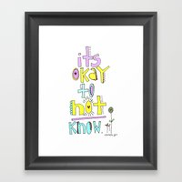 It's OKAY To NOT Know. Framed Art Print
