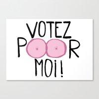 Votez poor moi ! Canvas Print