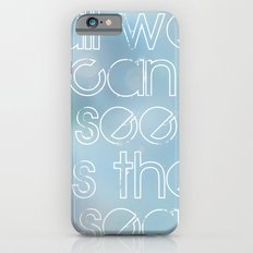 all we can see is the sea iPhone 6s Slim Case