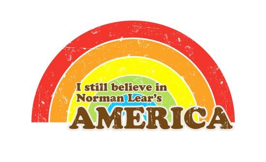 I Still Believe in Norman Lear's America Art Print