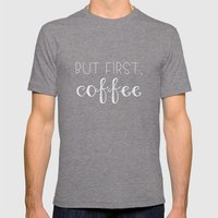 But First, Coffee Mens Fitted Tee Tri-Grey SMALL