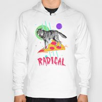 Hoodies featuring So Radical by Hillary White