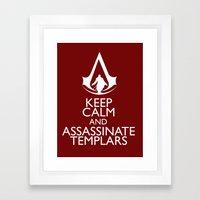 Keep calm and assassinate Templars Framed Art Print