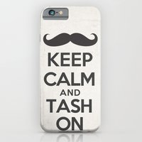 Keep Calm and Tash On iPhone 6 Slim Case