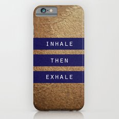 inhale then exhale. iPhone 6 Slim Case