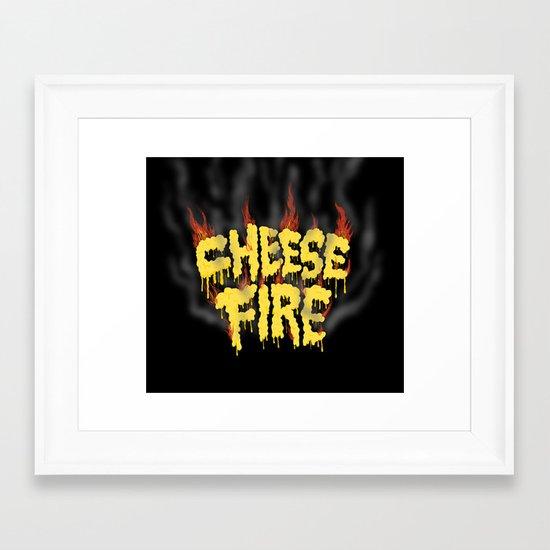 CHEESE FIRE!!! Framed Art Print