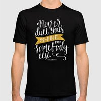 Never Dull Your Shine Mens Fitted Tee Black SMALL