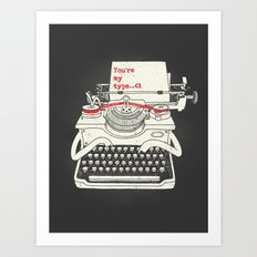 You're my type Art Print