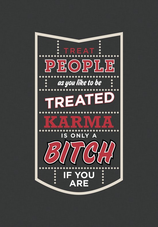 Karma is only a bitch if you are Art Print