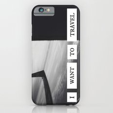 I want to travel   Slim Case iPhone 6s