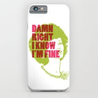 iPhone & iPod Case featuring Damn Right I Know I'm Fine by Tuff Industries
