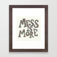Mess is More Framed Art Print