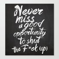 Never miss an opportunity Canvas Print