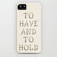 iPhone Cases featuring To have and to hold  by Zyanya Lorenzo