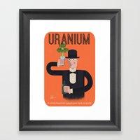 Uranium, delicious uranium Framed Art Print