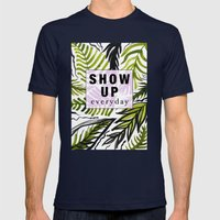 Show Up Everyday  Mens Fitted Tee Navy SMALL