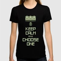 Keep Calm And Choose One Womens Fitted Tee Black SMALL